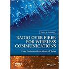 Radio Over Fiber for Wireless Communications: from Fundamentals to Advanced Topics by Xavier N. Fernando (Hardback, 2014)