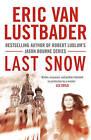Last Snow by Eric van Lustbader (Paperback, 2013)