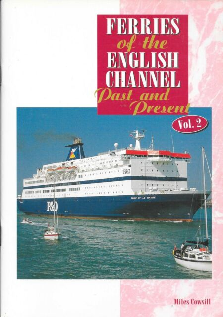 FERRIES OF THE ENGLISH CHANNEL Past & Present Vol.2 Paperback circ 1997
