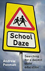 School Daze: My Search for a Decent State Secondary School by Andrew Penman (Paperback, 2010)
