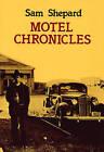 Motel Chronicles by Sam Shepard (Paperback, 1991)