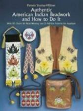 Authentic American Indian Beadwork and How to Do It: With 50 Charts for Bead