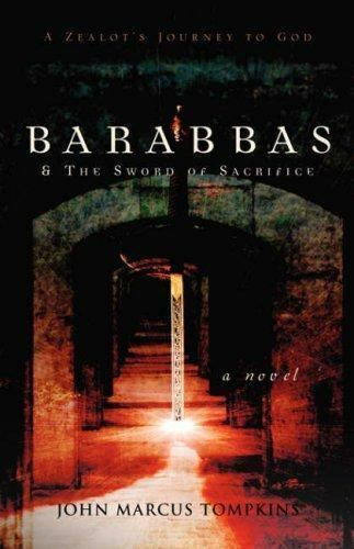 Barabbas and the Sword of Sacrifice by John Marcus Tompkins (2003, Paperback)