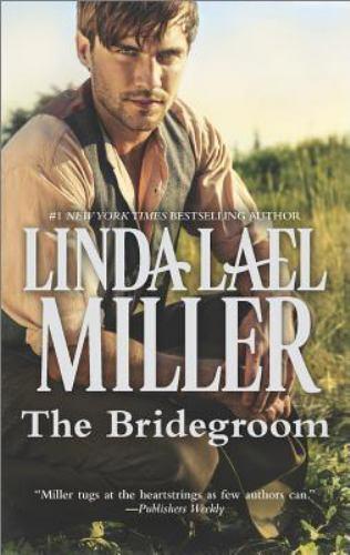 The Bridegroom (A Stone Creek Novel) by Miller, Linda Lael