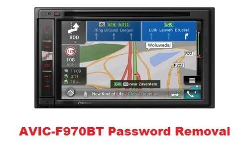 PASSWORD UNLOCK REMOVAL PIONEER AVIC-F970BT AVIC-F980BT AVIC-F960BT ANTI THEFT