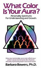 What Color Is Your Aura?: Personality Spectrums for Understanding and Growth, Ba