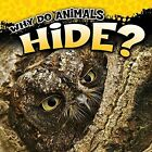 Why Do Animals Hide? by Robin Michal Koontz (Hardback, 2016)