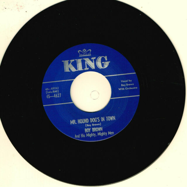 ROY BROWN - MR. HOUND DOG'S IN TOWN (Hot 1950s Rhythm & Blues Jiver) Repro