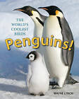 Penguins!: The World's Coolest Birds by Wayne Lynch (Hardback, 2016)