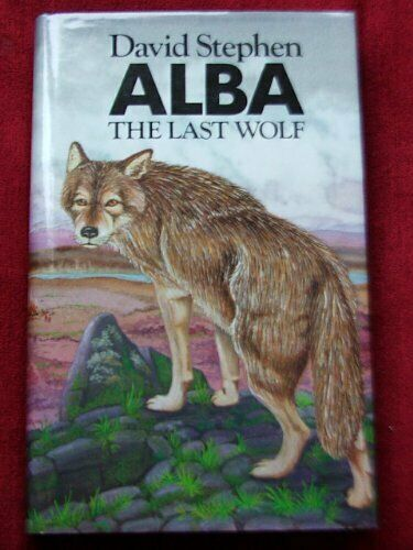 Alba, the Last Wolf by Stephen, David Hardback Book The Fast Free Shipping