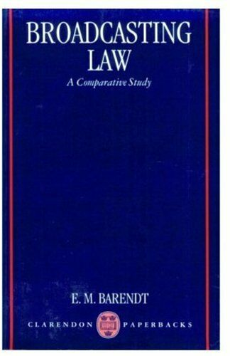 Broadcasting Law: A Comparative Study (Clarendon ... by Barendt, E. M. Paperback