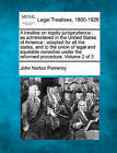 A Treatise on Equity Jurisprudence: As Administered in the United States of America: Adapted for All the States, and to the Union of Legal and Equitable Remedies Under the Reformed Procedure. Volume 2 of 3 by John Norton Pomeroy (Paperback / softback, 2010)