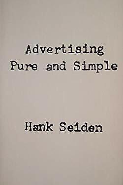 Advertising Pure and Simple by Seiden, Hank
