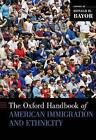 The Oxford Handbook of American Immigration and Ethnicity by Oxford University Press Inc (Hardback, 2016)