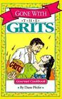 Gone with the Grits : Gourmet Cookbook by Diane Pfeifer (1992, Paperback)