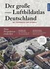 Der große Luftbildatlas Deutschland (2015, Gebundene Ausgabe)