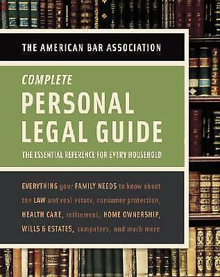 American Bar Association Complete Personal Legal Guide : The Essential Reference