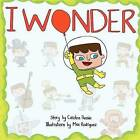 I Wonder: What You're Going to Be by Carolee Bessie (Paperback / softback, 2012)