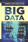 Energy and Analytics: Big Data and Building Technology Integration by John J. McGowan (Hardback, 2015)