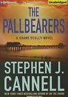 The Pallbearers by Stephen J Cannell (CD-Audio, 2013)