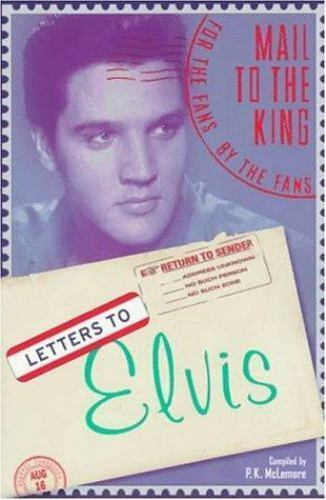Letters to Elvis by P. K. McLemore