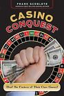 Casino Conquest: Beat the Casinos at Their Own Games! by Frank Scoblete (Paperback / softback, 2012)