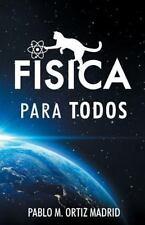 Fisica para Todos by Pablo Ortiz Madrid (2016, Paperback)