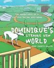Dominique's Strange New World: The Adventures of a Retired Racing Greyhound by Diane Casenta Galutia (Paperback / softback, 2015)