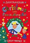 Christmas with Princess Mirror-Belle by Julia Donaldson (Hardback, 2016)