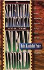 Spiritual Philosophy for the New World by John Randolph Price (Paperback, 1997)