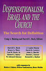 Dispensationalism, Israel and the Church: The Search for Definition by Craig A Blaising, Walter C. Kaiser, Darrell L. Bock (Paperback, 1992)