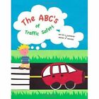 The ABC's of Traffic Safety by Whitney M. Hemstock (Paperback, 2010)