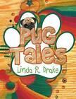 Pug Tales by Linda R Drake (Paperback / softback, 2013)