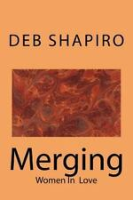 Merging : A Love Story by Deb Shapiro (2014, Paperback)