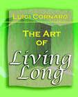 The Art of Living Long (1916) by Luigi Cornaro (Paperback / softback, 2006)