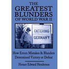 Greatest Blunders of World War II 9780595162673 by Horace Edward Henderson