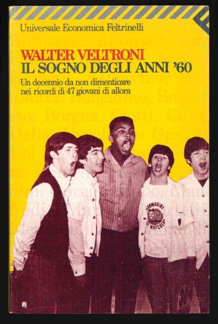 Walter Veltroni, Il sogno degli anni '60, Universale Economica Feltrinelli 1161