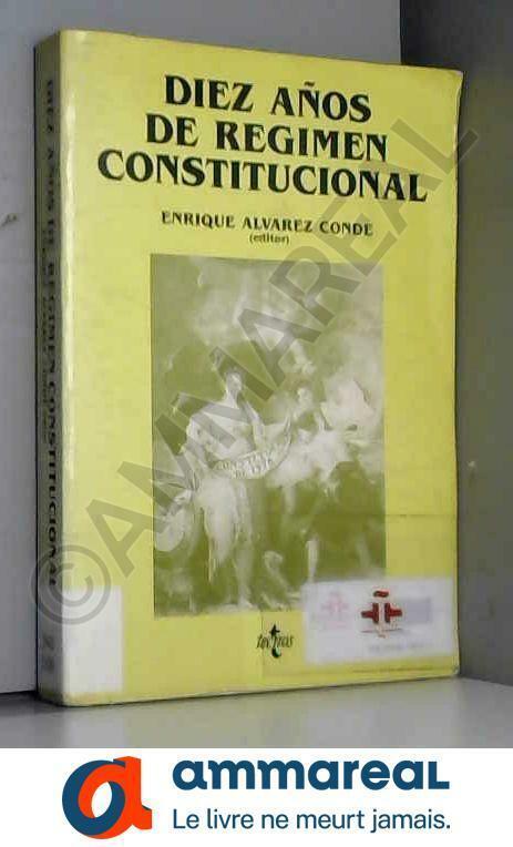 Diez años de regimen constitucional