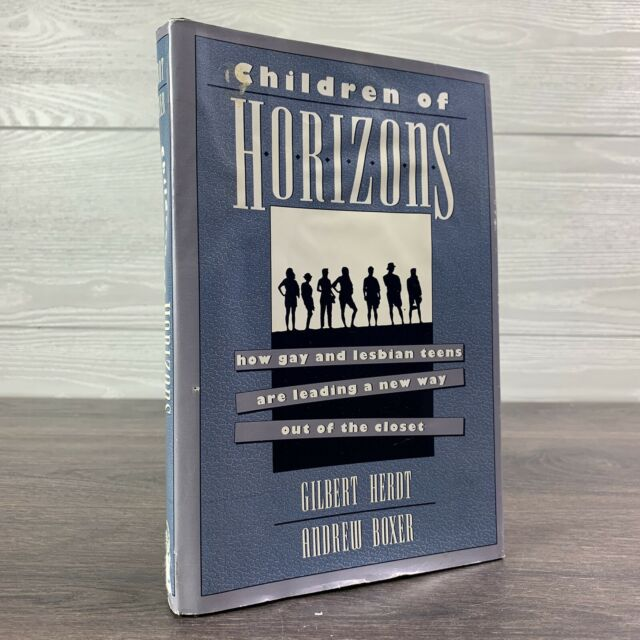 Children of Horizons: How Gay and Lesbian Teens Are Leading a New Way Out of the