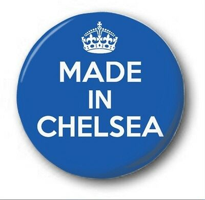 MADE IN CHELSEA  - 1 inch / 25mm Button Badge - Novelty Cute Chelsea