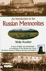 an Introduction to The Russian Mennonites 9781561483914 by Wally Kroeker