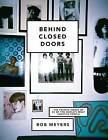 Behind Closed Doors: The Private Homes of 25 of the World's Most Creative People by Rob Meyers (Hardback, 2013)