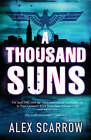 A Thousand Suns by Alex Scarrow (Hardback, 2006)