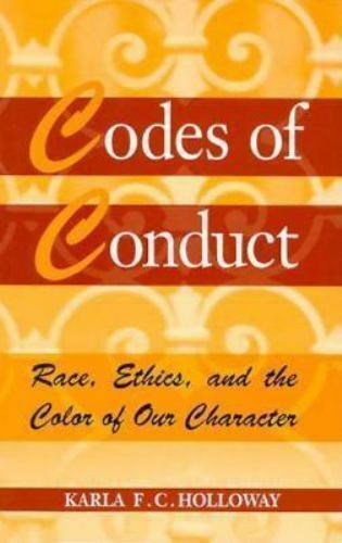 Codes of Conduct: Race, Ethics, and the Color of Our Character, Holloway, Karla