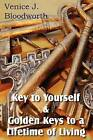 Key to Yourself & Golden Keys to a Lifetime of Living by Venice Bloodworth (Paperback / softback, 2012)