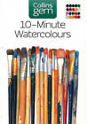 10-minute Watercolours: Techniques & Tips for Quick Watercolours by Hazel Soan (Paperback, 2005)