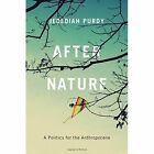 After Nature: A Politics for the Anthropocene by Jedediah Purdy (Hardback, 2015)