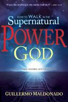 How To Walk In The Supernatural Power Of God By Guillermo Maldonado, (paperback) on sale
