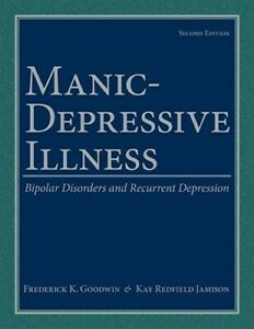Manic-Depressive Illness: Bipolar Disorders and Recurrent ...