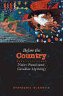 Before the Country: Native Renaissance, Canadian Mythology by Stephanie McKenzie (Paperback, 2007)